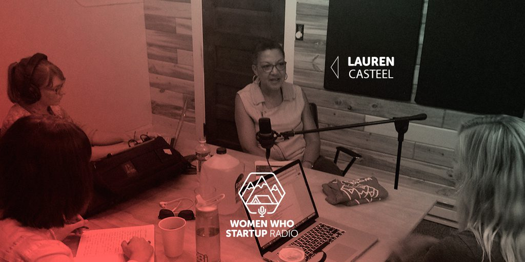 Women Who Startup Radio, Season 2, Episode 9, Lauren Casteel